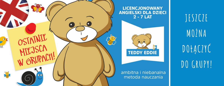 Ostatnie miejsca w grupach z metodą Teddy Eddie!